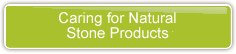 Caring for Natural Stone Products